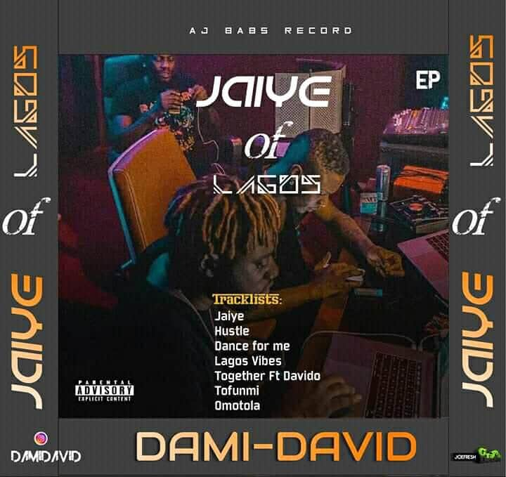 [Extended play] Dami David - Jaiye of Lagos (7 tracks) #Arewapublisize
